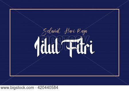 Eid Mubarak Background Vector Illustration. Selamat Hari Raya Idul Fitri Or Aidilfitri, Greeting Car