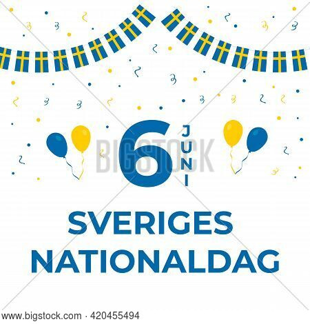 Sweden National Day Lettering In Swedish Language. Annual Holiday On June 6. Vector Template For Typ