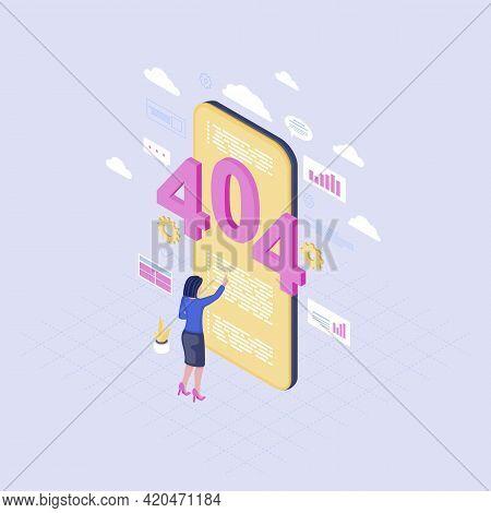 Smartphone Browsing Problem Isometric Illustration. 404 Error Message On Mobile Phone Screen. Female