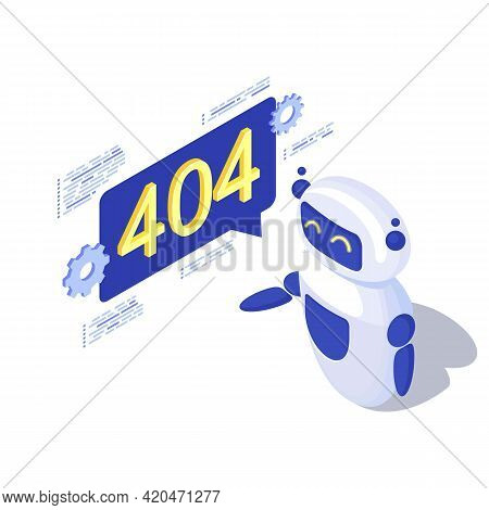 Server Not Found Automated Message Generation Isometric Illustration. Robot, Ai Assistant With 404 N