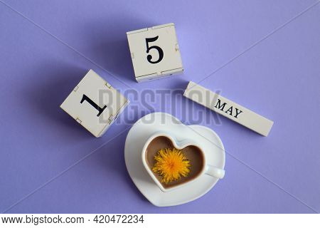 Calendar For May 15: Cubes With The Number 15, The Name Of The Month Of May In English, A Cup Of Cof