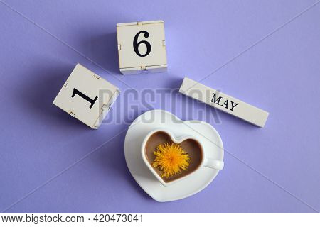 Calendar For May 16: Cubes With The Number 16, The Name Of The Month Of May In English, A Cup Of Cof