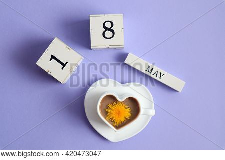 Calendar For May 18: Cubes With The Number 18, The Name Of The Month Of May In English, A Cup Of Cof