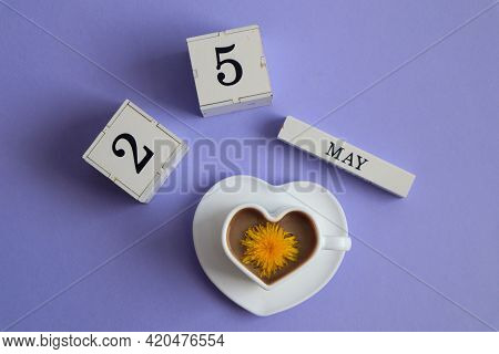 Calendar For May 25: Cubes With The Number 25, The Name Of The Month Of May In English, A Cup Of Cof