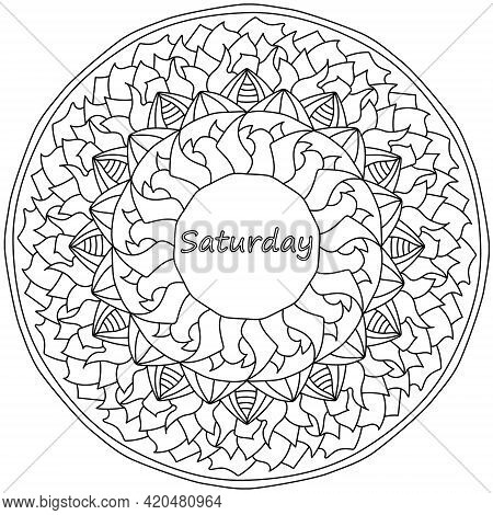 Mandala With Saturday Lettering In The Center, Meditative Coloring Page With Wavy Petals And Curls V
