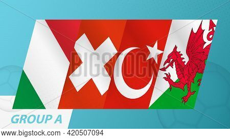 Group A Flags Of The European Football Tournament 2020. Abstract Flags Of Italy, Switzerland, Turkey