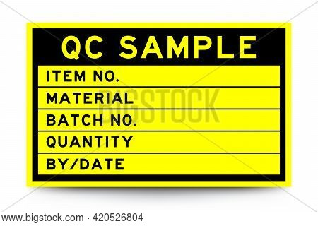 Square Yellow Color Label Banner With Headline In Word Qc Sample And Detail On White Background For
