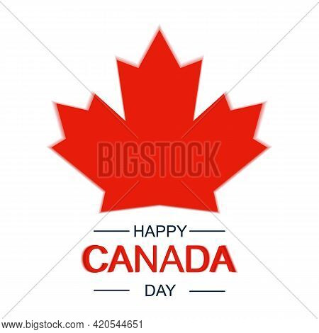 Happy Canada Day. Canadian Maple Leaf, Logo For Canada Day. Vector Holiday Poster. Vector Typography