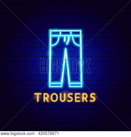 Trousers Neon Label. Vector Illustration Of Clothing Promotion.