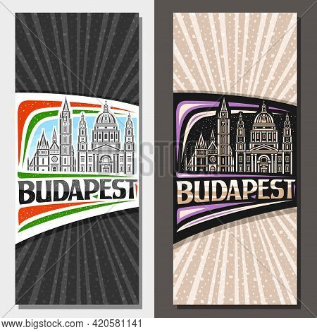 Vector Vertical Layouts For Budapest, Decorative Leaflet With Outline Illustration Of Budapest City