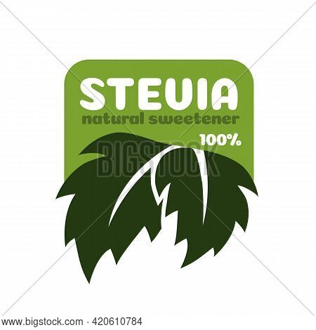 Stevia Leaves Vector Symbol Natural Organic Stevia Sweetener Substitute Isolated On White Background