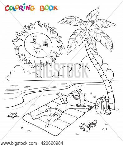 Coloring Book Or Page. The Boy Sunbathes On The Beach With A Palm Tree Near The Sea, The Sun Looks A