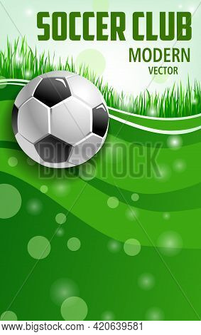 Soccer Poster With Green Field Grass And Realistic 3d Ball. Football Club Championship Or Tournament