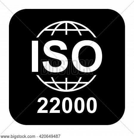Iso 22000 Icon. Food Management Systems. Standard Quality Symbol. Vector Button Sign Isolated On Bla