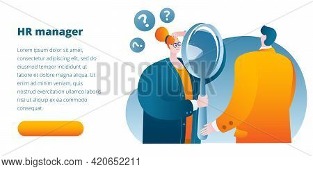 A Personnel Officer With A Magnifying Glass Examines The Candidate For The Job.template For A Horizo