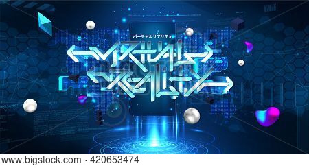 Vr And Ar Mobile Concept With 3d Lettering Virtual Reality And Hologram With Hud Interface, 3d Shape