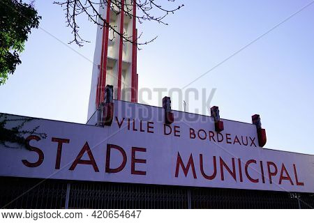 Bordeaux , Aquitaine France - 05 14 2021 : Stade Municipal In Bordeaux City Sign Text Of Chaban-delm