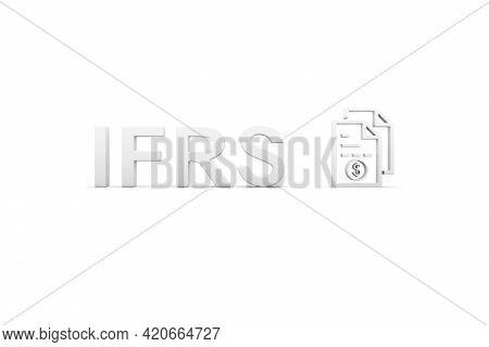 Ifrs Concept White Background 3d Render Illustration