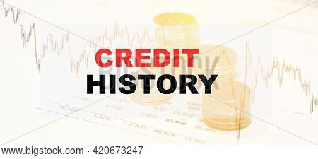 Credit History, Against The Background Of Financial Papers, Forex Charts And Coins. Credit History C