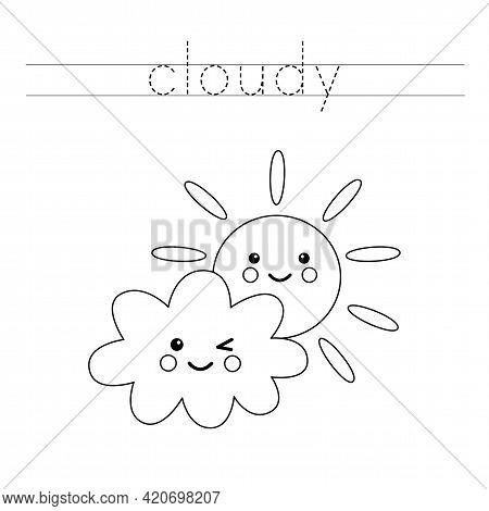 Trace The Word. Kawaii Cloud And Sun. Handwriting Practice For Preschool Kids.