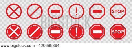 Stop Sign Set. Transparent Forbidden Symbol. Road Sign In Red Circle And Octagon Shape. Danger Warn