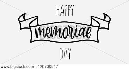 Memorial Day Lettering Text. Rememer And Honor. Handwritten Memorial Day Text With Ribbon. Usa Celeb