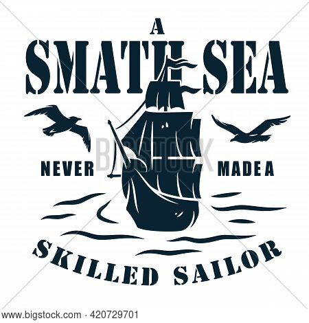 Ship For Sea Print. Marine Sailboat For Sailor T-shirt. Nautical Design Emblem With Float Boat Or Ve