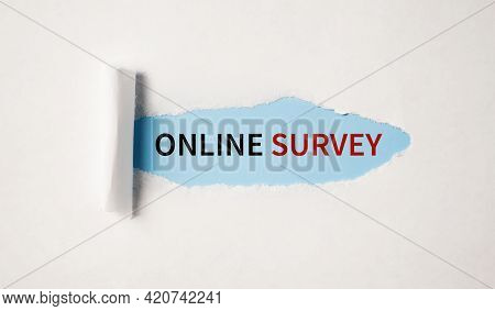 Torn Blue And White Paper Background. Phrase Online Survey On The Torn Paper