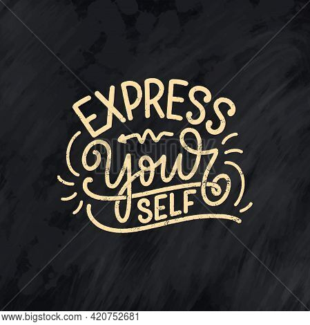 Be Yourself Lettering Slogan. Funny Quote For Blog, Poster And Print Design. Modern Calligraphy Text