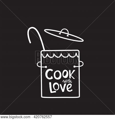 Cook With Love Lettering Quote On Casserole, Pan. Handwriting Quotes, Vector Stock Illustration Isol