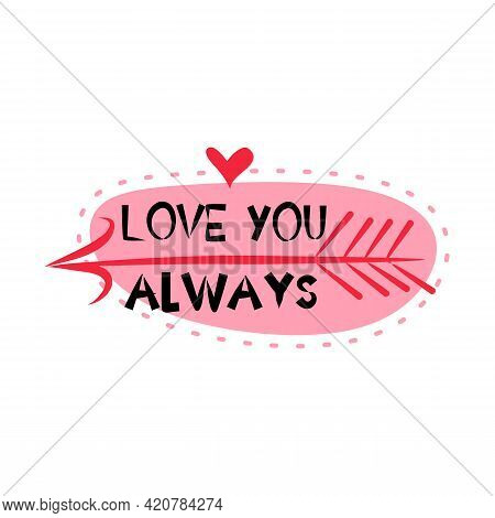 Vector Illustration Of Text Love You Always. Arrows And Red Hearts. Love Illustration And Banner. Va