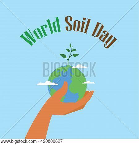 World Soil Day Design Vector Illustration For Poster Background And Banner Design,hand Holding A Spr