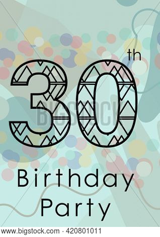 Composition of 30th birthday party in black text with coloured circles and grey shapes on pale blue. birthday party invitation template design, celebration invite concept, digitally generated image.