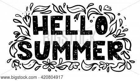 Hello Summer Handwritten Lettering With Flowers Isolated On White. Vector Illustration For Poster, C