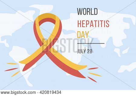 World Hepatitis Day On July 28. Banner With Red And Yellow Ribbon On World Map. Medical Poster For V
