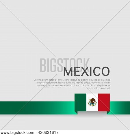 Mexico Flag On A White Background. Vector Banner Design, Mexico National Poster. Cover For Business