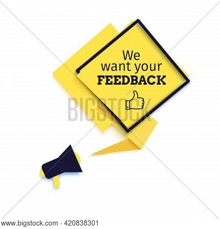 We Want Your Feedback Speech Bubble In Paper Cut Style. Square Yellow Banner With Black Rhombus Fram