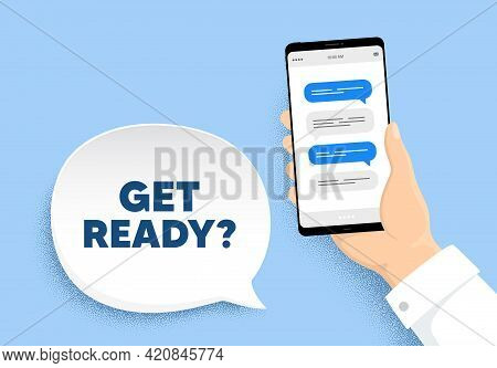 Get Ready. Hand Hold Phone With Chat Messages. Special Offer Sign. Advertising Discounts Symbol. Get