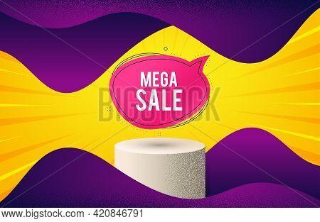 Mega Sale Bubble Banner. Background With Podium Platform. Discount Sticker Shape. Coupon Chat Icon.