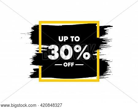 Up To 30 Percent Off Sale. Paint Brush Stroke In Square Frame. Discount Offer Price Sign. Special Of