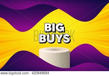 Big Buys. Abstract Background With Podium Platform. Special Offer Price Sign. Advertising Discounts