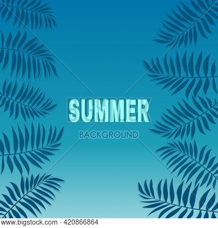 Leaves Of Palm Tree Background. Summer Background. Vector Illustration
