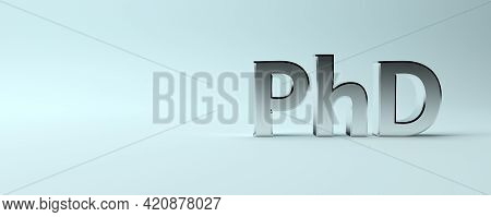 Wide Banner With Large Bold Letters Phd Abbreviation Of Doctor Of Philosophy On Blue Background. 3d