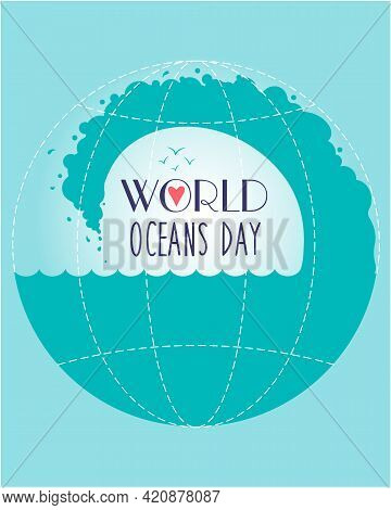 Vector Design For World Ocean Day...a Holiday Dedicated To The Protection And Preservation Of The Wo