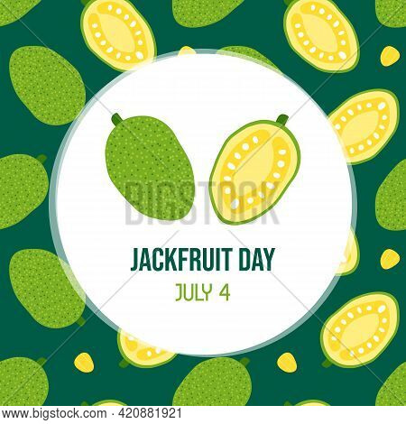 National Jackfruit Day Vector Cartoon Style Greeting Card, Illustration With Jackfruits Whole And Cu