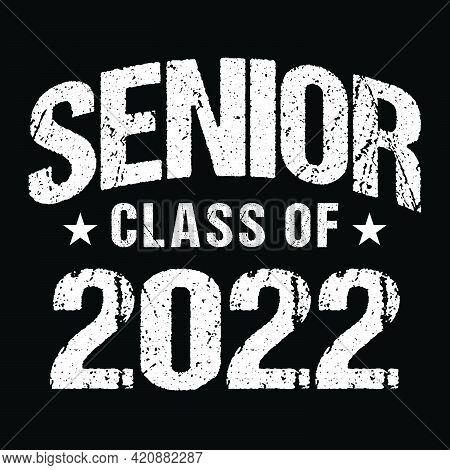 Senior Class Of 2022 Vector, T Shirt Design
