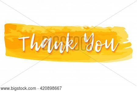 Thank You Hand Drawn Lettering. Calligraphic Text On Watercolor Background.