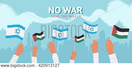 No War Vector Illustration . Peaceful Meeting Israel And Palestine People Holding National Flags In