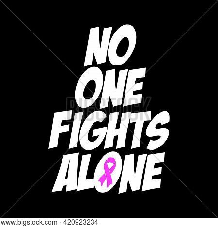 No One Fights Alone, Breast Cancer Day, October, Awareness Symbol, Vector Illustration, T Shirt Desi