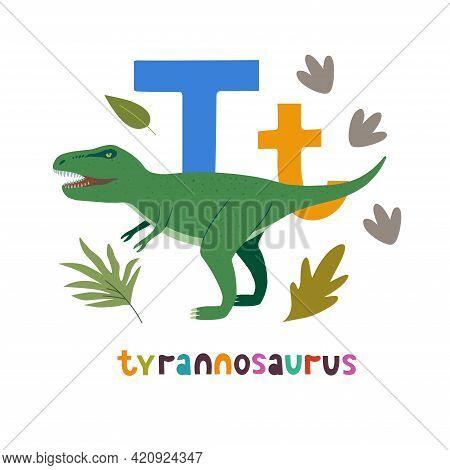 Tyrannosaurus. Cute Cartoon Hand Drawn Illustration With Dinosaur And T Letter.